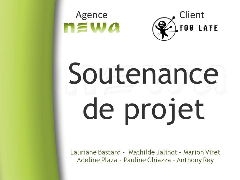 Soutenance de projet Lauriane Bastard - Mathilde Jalinot – Marion Viret Adeline Plaza - Pauline Ghiazza - Anthony Rey AgenceClient