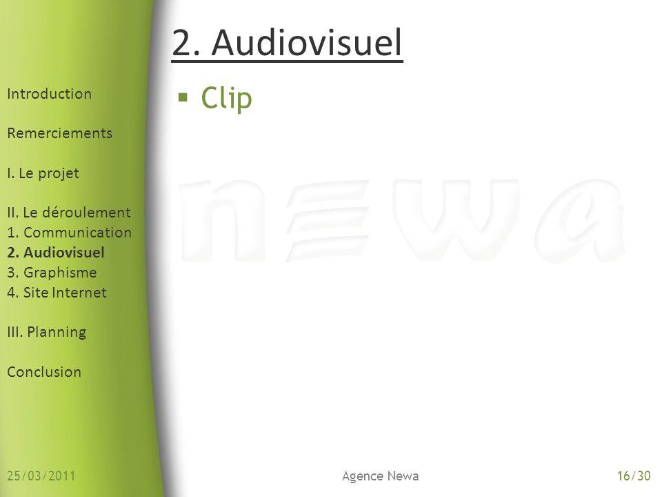 Introduction Remerciements I. Le projet II. Le déroulement 1. Communication 2. Audiovisuel 3. Graphisme 4. Site Internet III. Planning Conclusion Clip