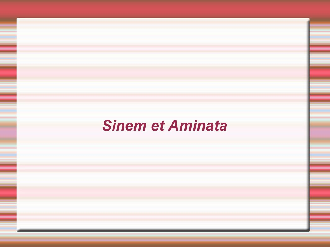 Sinem et Aminata