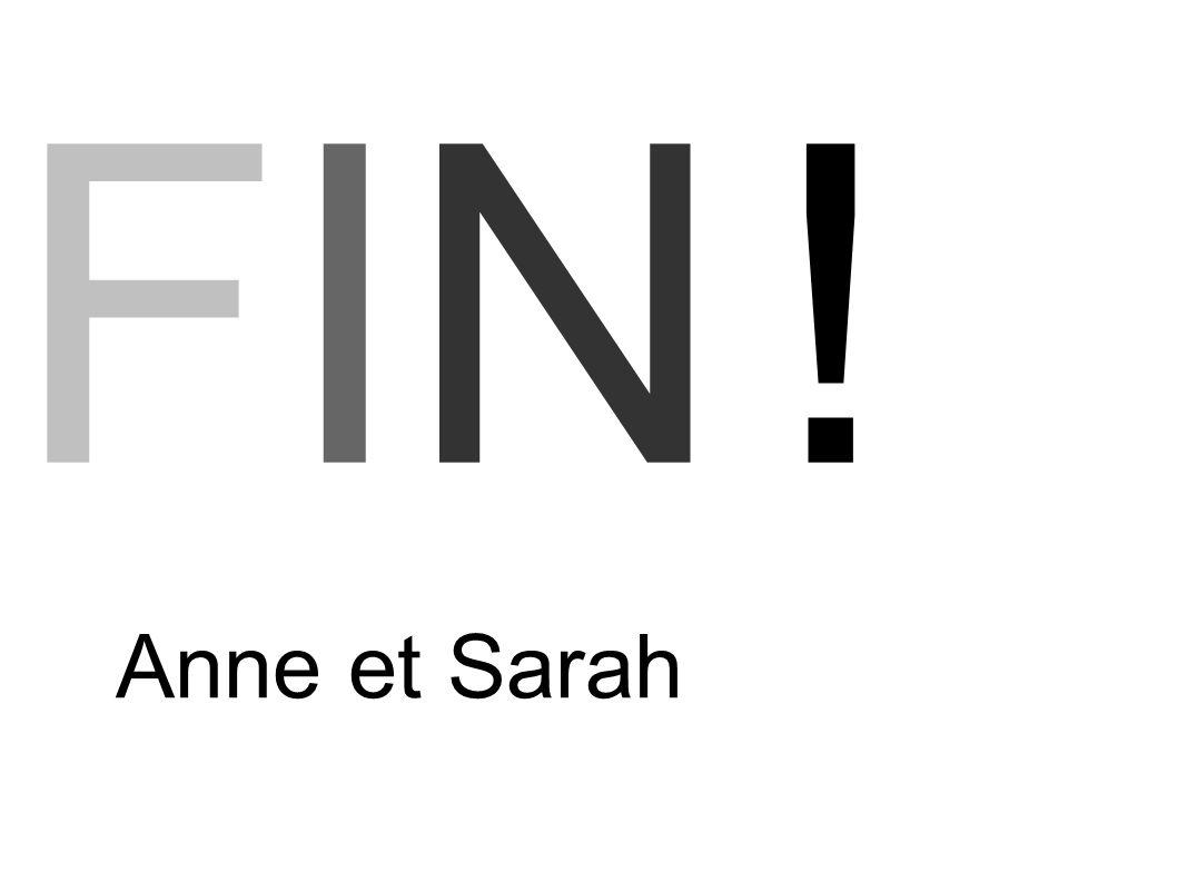 FIN !FIN ! Anne et Sarah