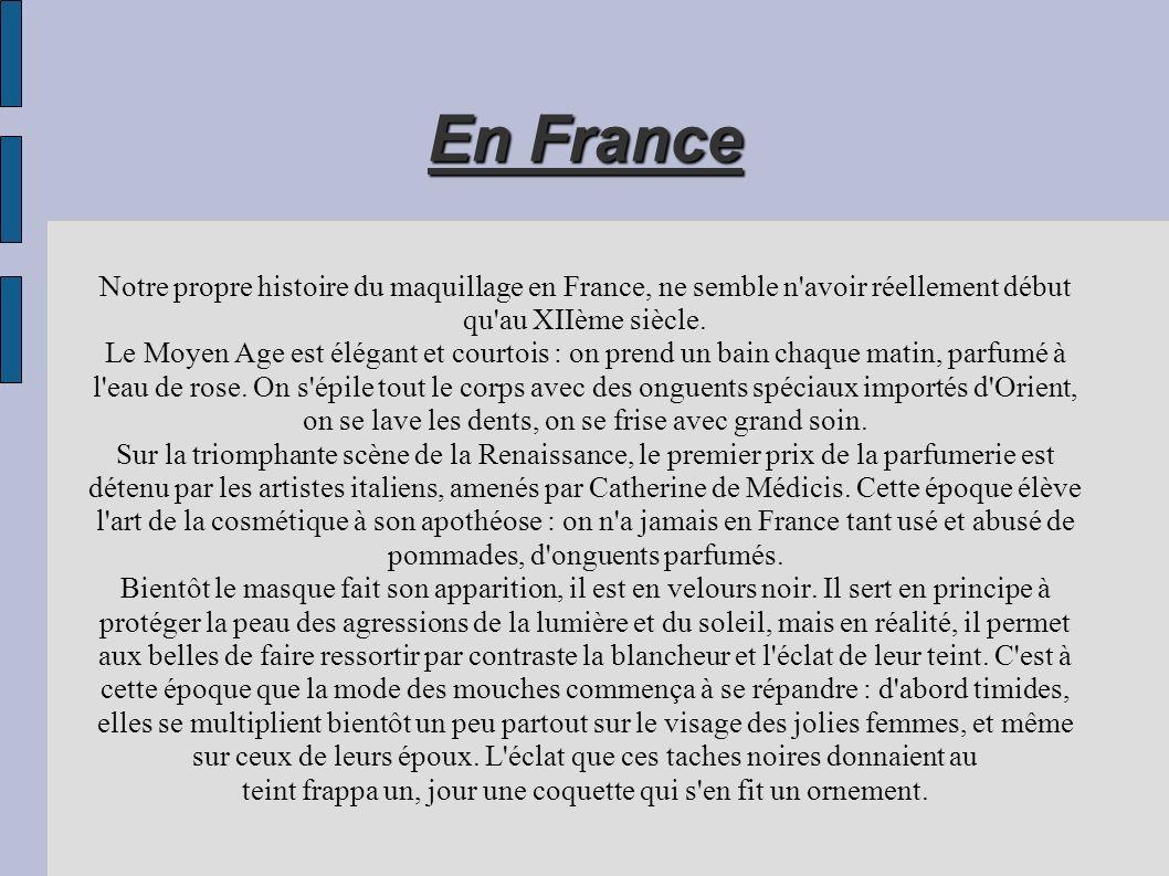 Notre propre histoire du maquillage en France, ne semble n'avoir réellement début qu'au XIIème siècle. Le Moyen Age est élégant et courtois : on prend