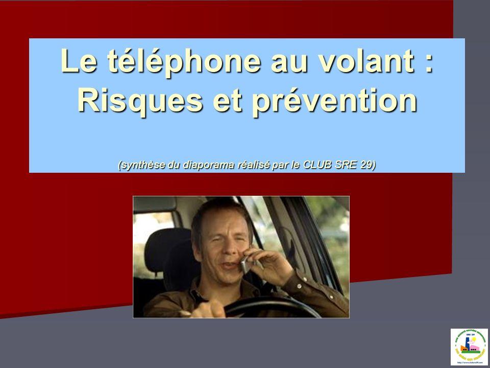 Le téléphone au volant : quelques chiffres - En 2011, 8 Français sur 10 sont équipés dun téléphone portable - La moitié des conducteurs utilise le téléphone en conduisant - 50 à 70% des appels sur mobile seraient donnés depuis un véhicule