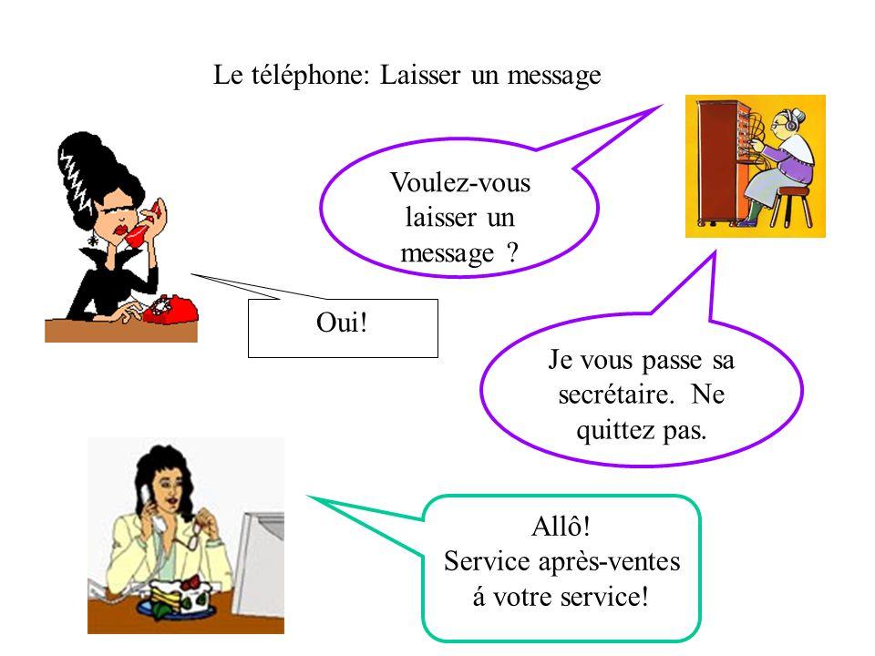 Le téléphone: Laisser un message Voulez-vous laisser un message .