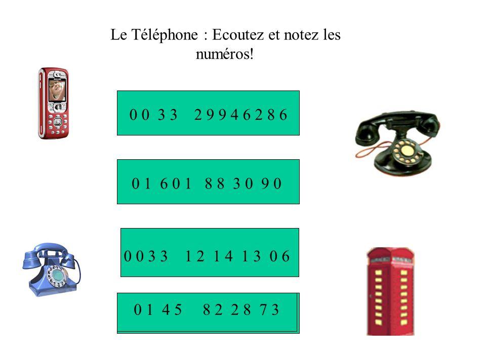 Le Téléphone : Ecoutez et notez les numéros.