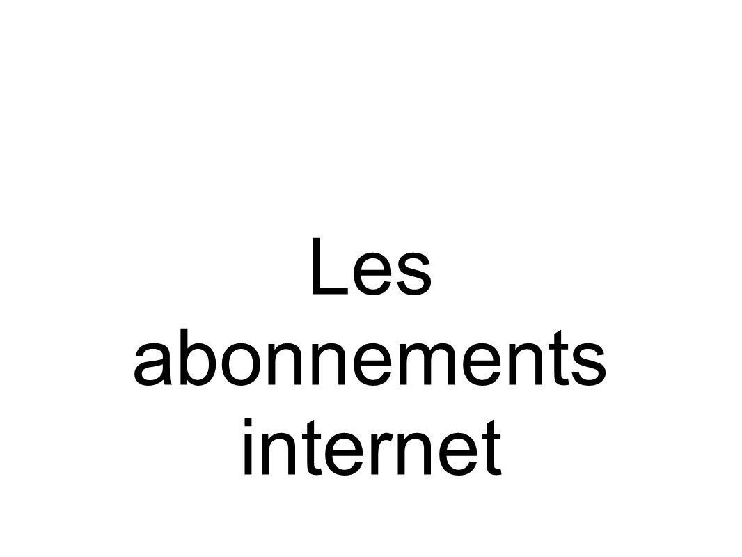 1. Les opérateurs (ou Fournisseurs d Accès à Internet : FAI)