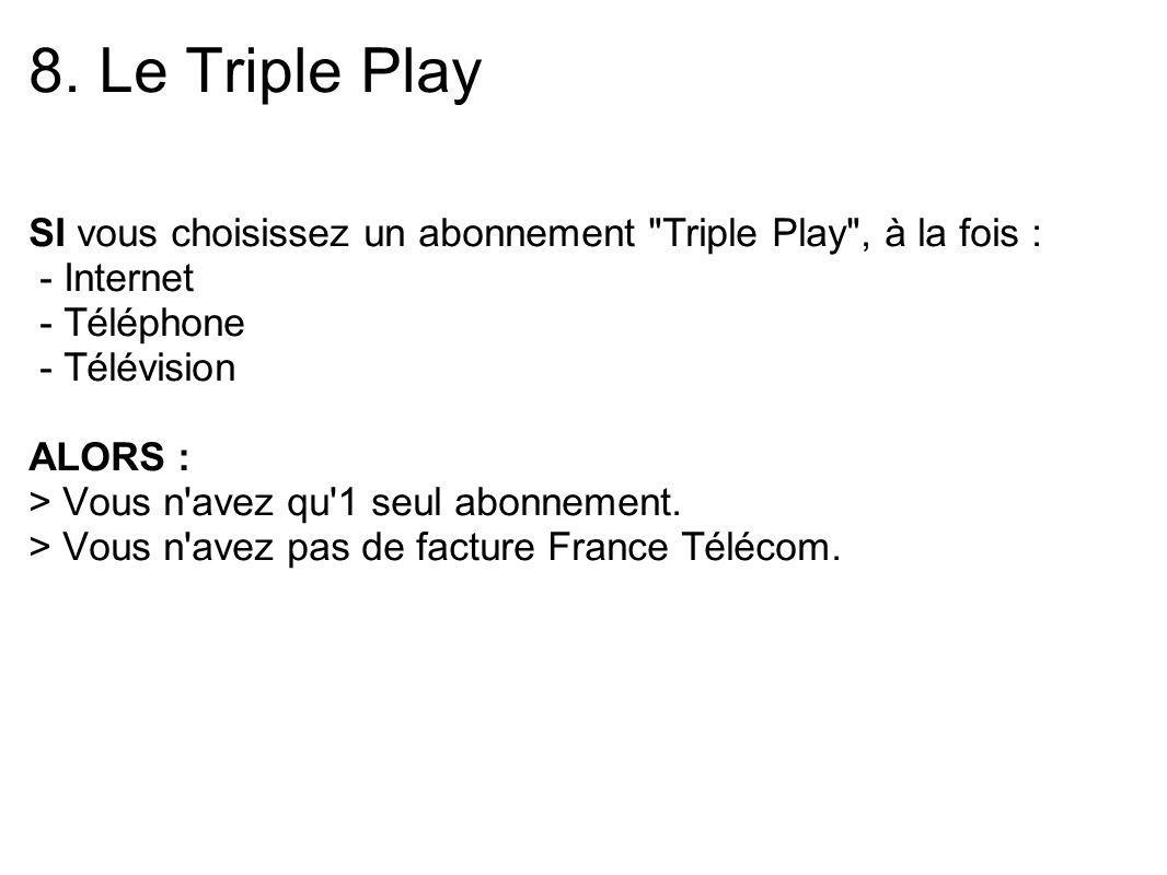 8. Le Triple Play SI vous choisissez un abonnement