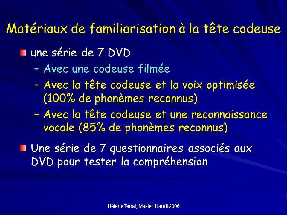 Hélène Terrat, Master Handi 2006 Matériaux de familiarisation à la tête codeuse une série de 7 DVD –Avec une codeuse filmée –Avec la tête codeuse et l