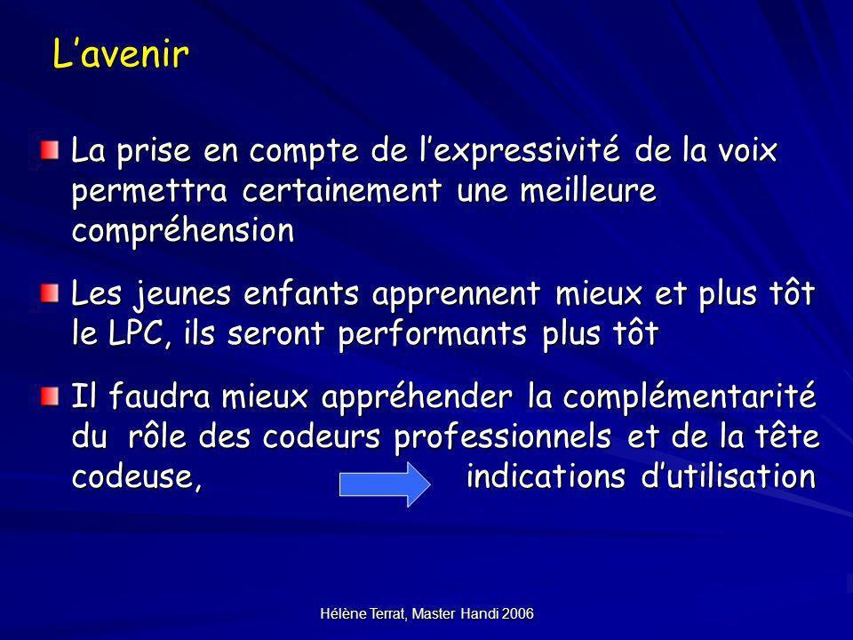 Hélène Terrat, Master Handi 2006Lavenir La prise en compte de lexpressivité de la voix permettra certainement une meilleure compréhension Les jeunes e