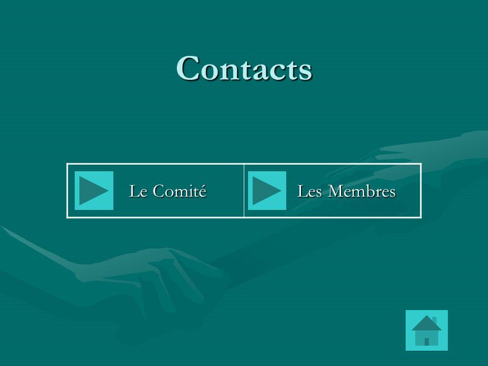 Contacts Le Comité Le Comité Les Membres Les Membres