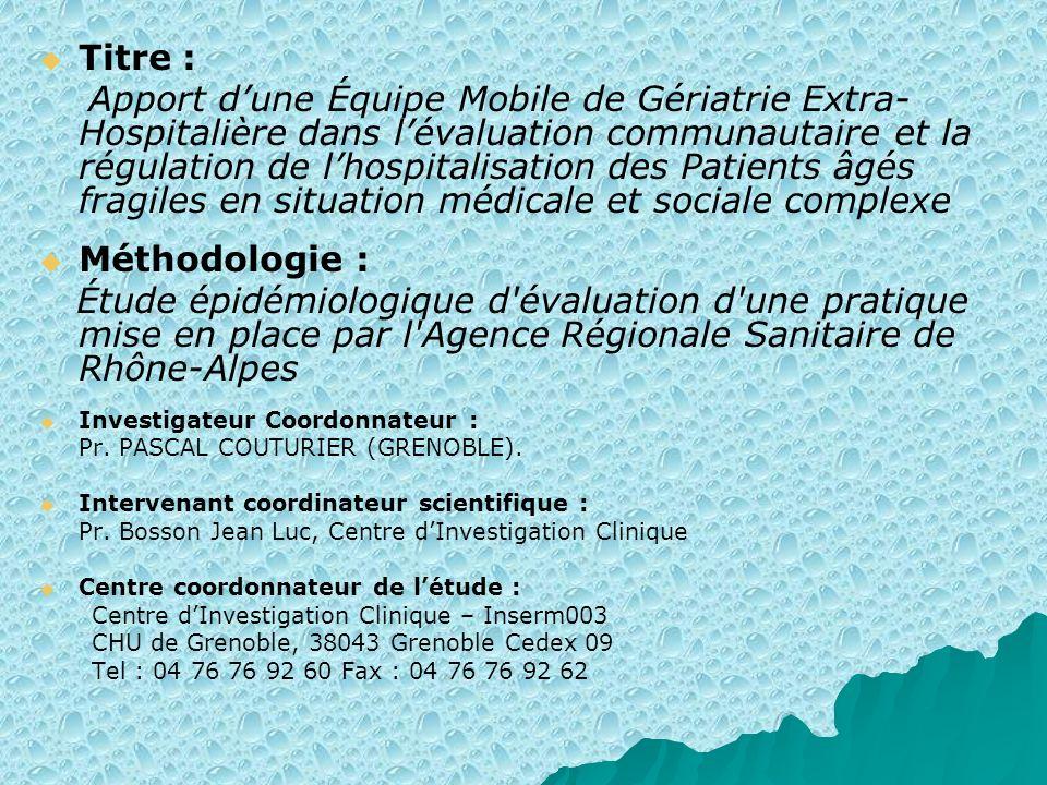 Titre : Apport dune Équipe Mobile de Gériatrie Extra- Hospitalière dans lévaluation communautaire et la régulation de lhospitalisation des Patients âg