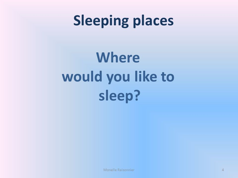 I d like to sleep in …. a hotel a palace an inn a B&B a bed and breakfast Monelle Raisonnier5