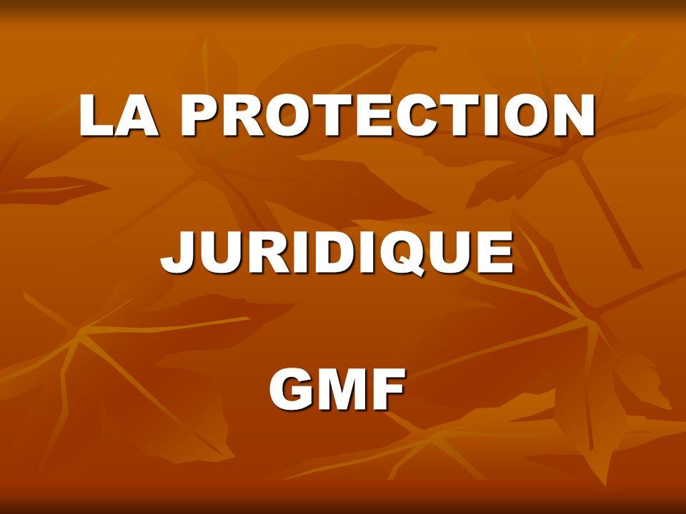 LA PROTECTION JURIDIQUE GMF
