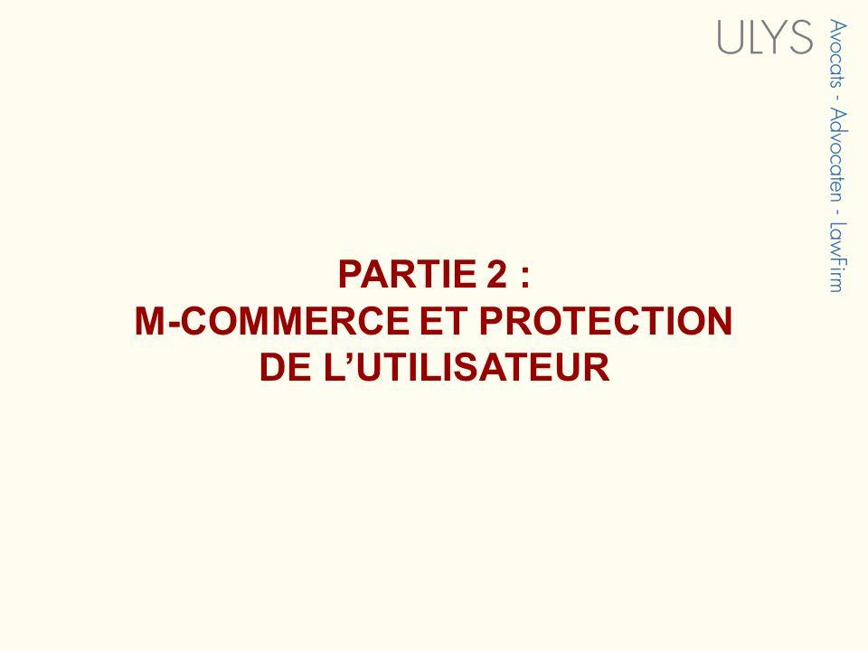 PARTIE 2 : M-COMMERCE ET PROTECTION DE LUTILISATEUR