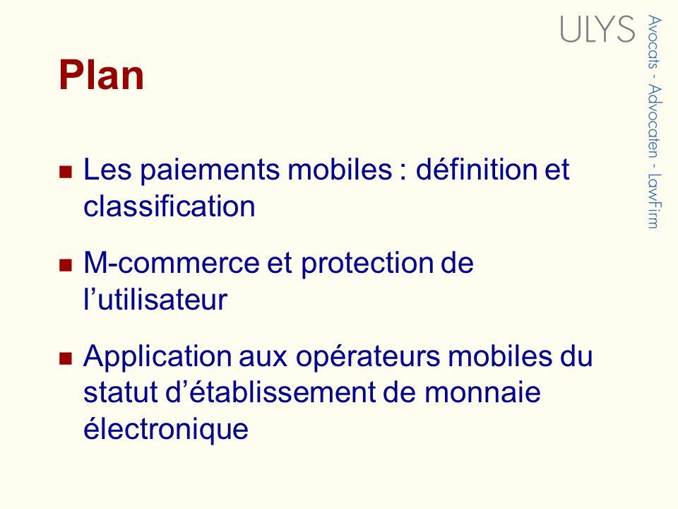 Plan Les paiements mobiles : définition et classification M-commerce et protection de lutilisateur Application aux opérateurs mobiles du statut détabl