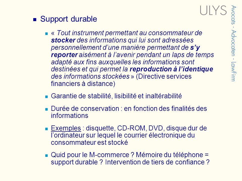 Support durable « Tout instrument permettant au consommateur de stocker des informations qui lui sont adressées personnellement dune manière permettan