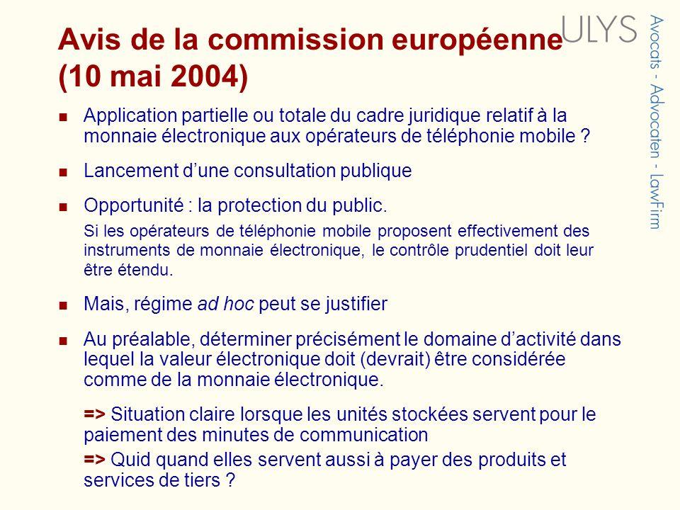 Avis de la commission européenne (10 mai 2004) Application partielle ou totale du cadre juridique relatif à la monnaie électronique aux opérateurs de