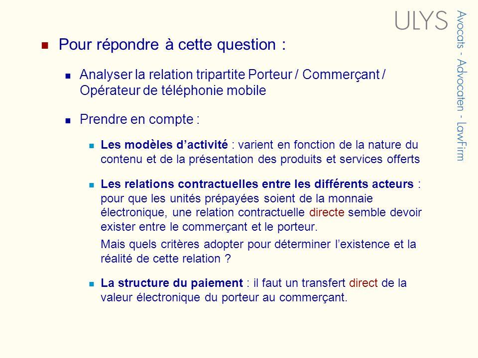 Pour répondre à cette question : Analyser la relation tripartite Porteur / Commerçant / Opérateur de téléphonie mobile Prendre en compte : Les modèles