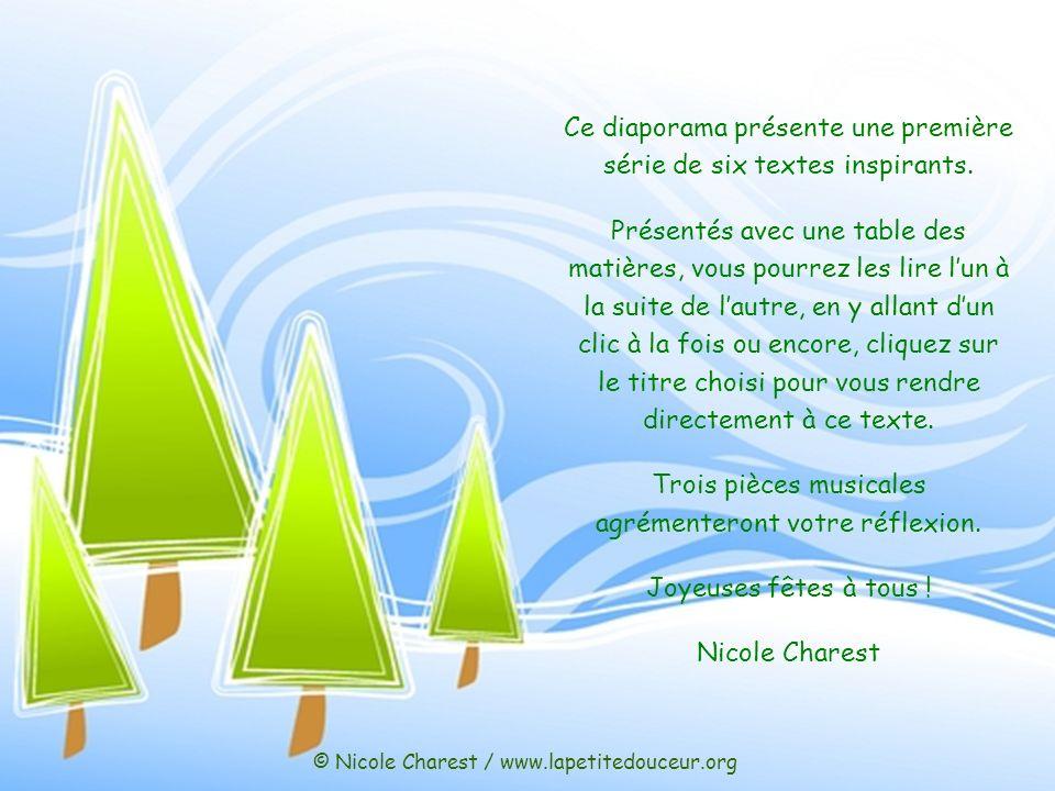 © Nicole Charest / www.lapetitedouceur.org Ce diaporama présente une première série de six textes inspirants.