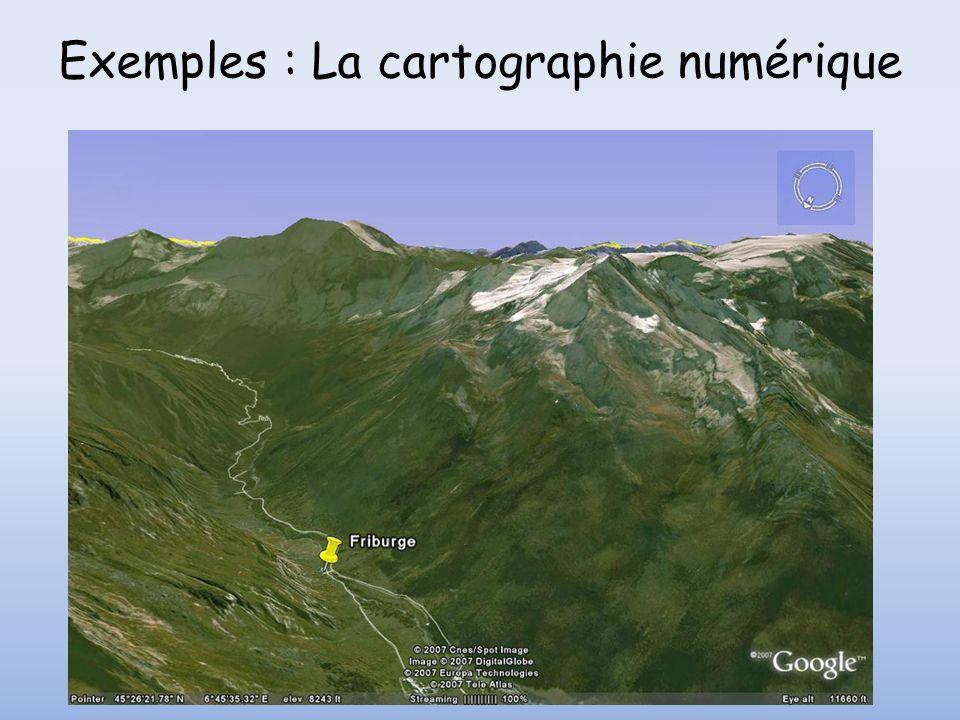Exemples : La cartographie numérique