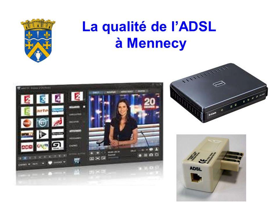 La qualité de lADSL à Mennecy