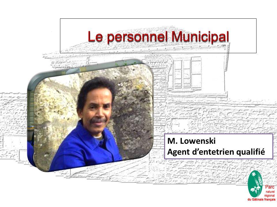 Mme Dutoit Brigitte, secrétaire de Mairie M. Lowenski Agent dentetrien qualifié