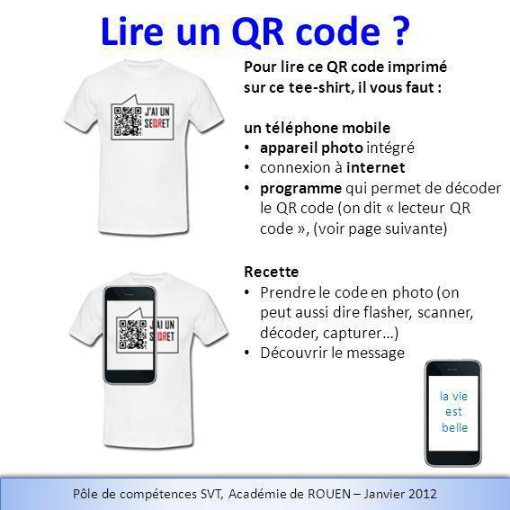 Lire un QR code ? Pour lire ce QR code imprimé sur ce tee-shirt, il vous faut : un téléphone mobile appareil photo intégré connexion à internet progra
