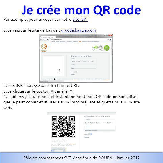 Je crée mon QR code Par exemple, pour envoyer sur notre site SVTsite SVT 1. Je vais sur le site de Kaywa : qrcode.kaywa.comqrcode.kaywa.com 2. Je sais