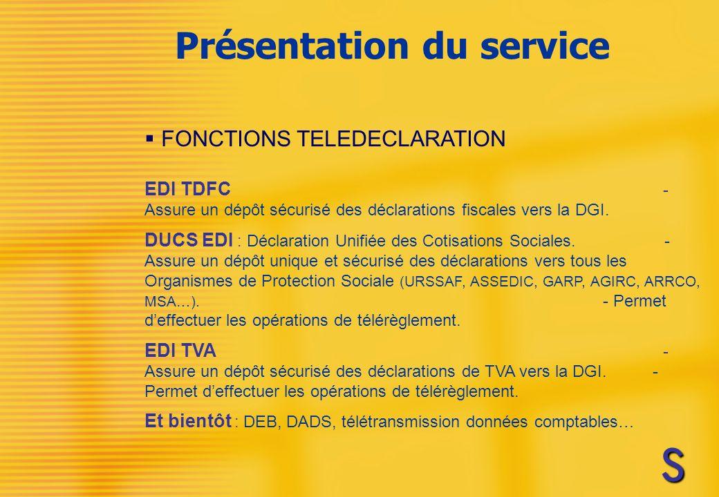 EDI TDFC - Assure un dépôt sécurisé des déclarations fiscales vers la DGI.