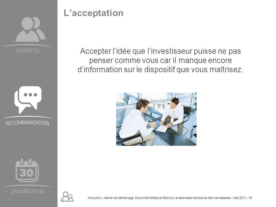 Module 2. GROUPE OMNIUM FINANCE DIAPORAMA-Cursus Initial-Atelier de démarrage_Mai 2008 19 Lacceptation Accepter lidée que linvestisseur puisse ne pas