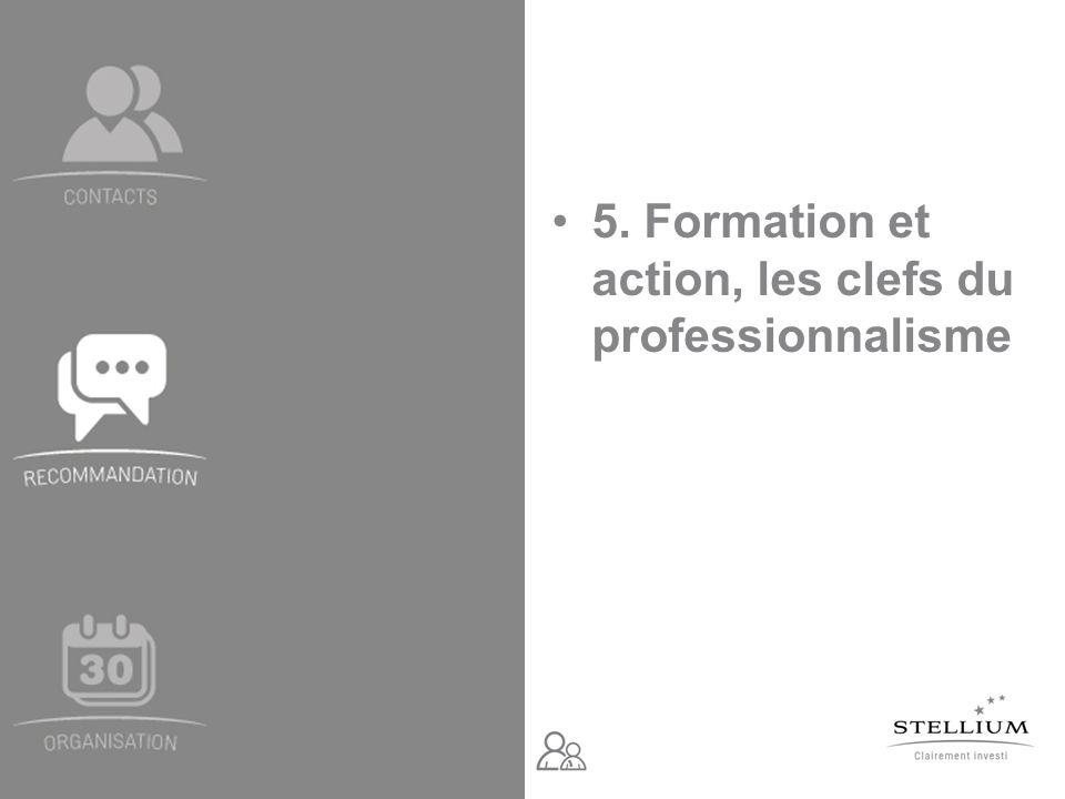5. Formation et action, les clefs du professionnalisme