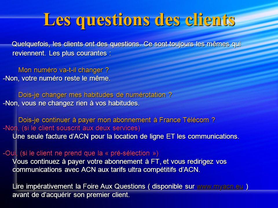 Les questions des clients Quelquefois, les clients ont des questions. Ce sont toujours les mêmes qui Quelquefois, les clients ont des questions. Ce so