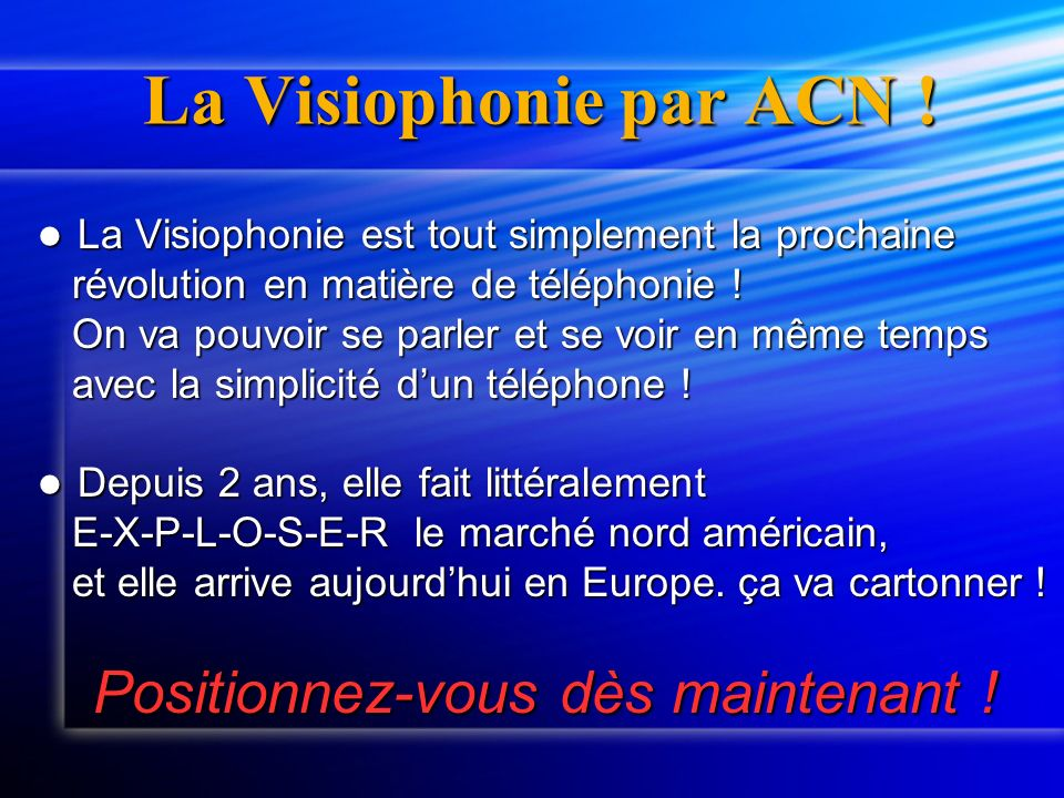 La Visiophonie par ACN ! La Visiophonie par ACN ! La Visiophonie est tout simplement la prochaine La Visiophonie est tout simplement la prochaine révo