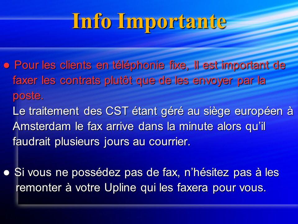 Info Importante Pour les clients en téléphonie fixe, Il est important de Pour les clients en téléphonie fixe, Il est important de faxer les contrats p