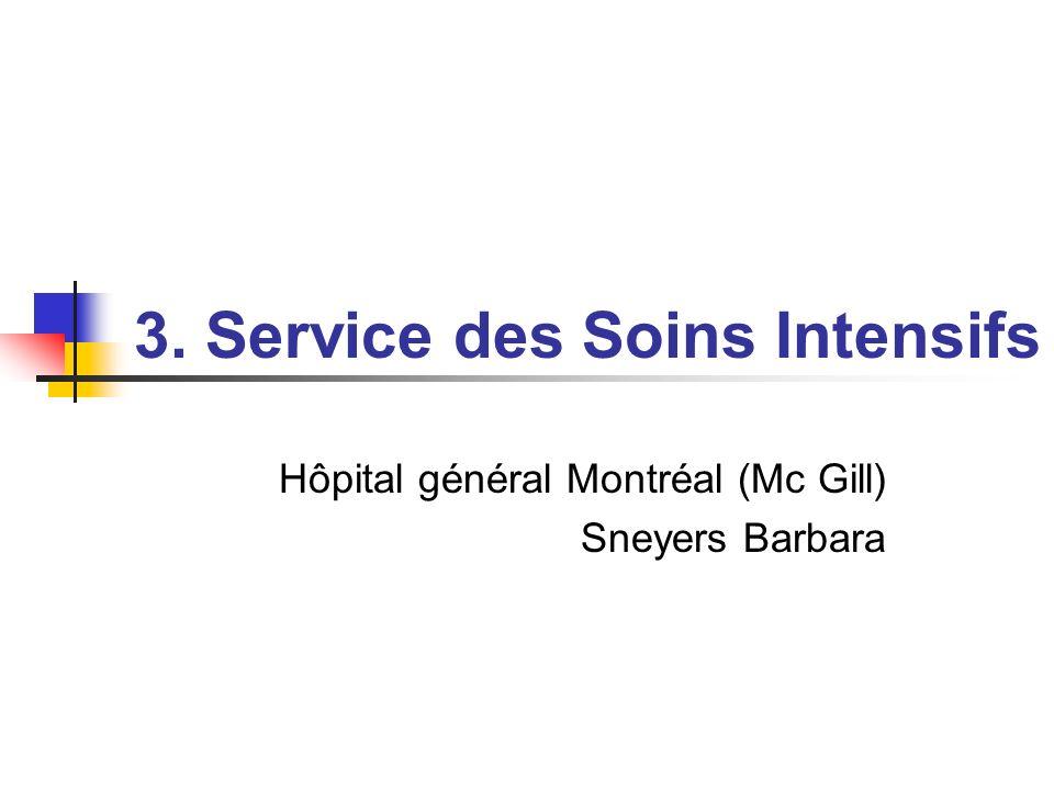 3. Service des Soins Intensifs Hôpital général Montréal (Mc Gill) Sneyers Barbara