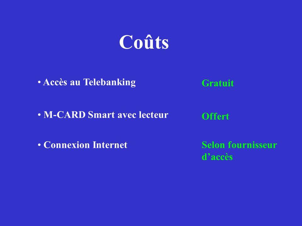 Coûts Accès au Telebanking Gratuit M-CARD Smart avec lecteur Offert Connexion InternetSelon fournisseur daccès