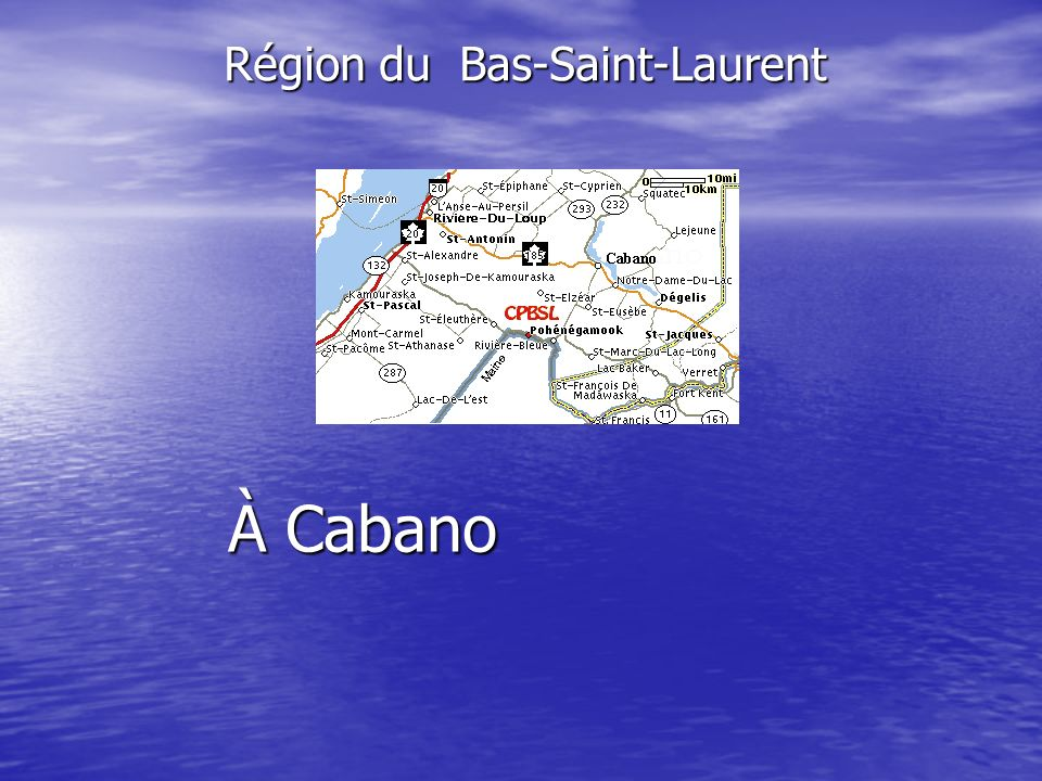 À Cabano Région du Bas-Saint-Laurent