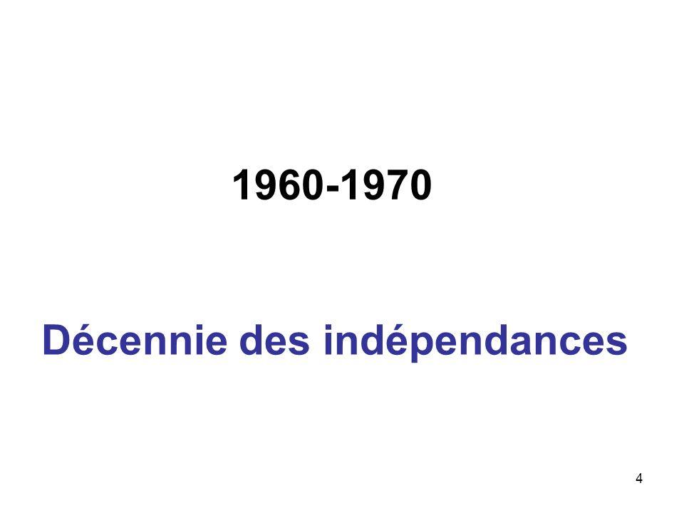 4 1960-1970 Décennie des indépendances