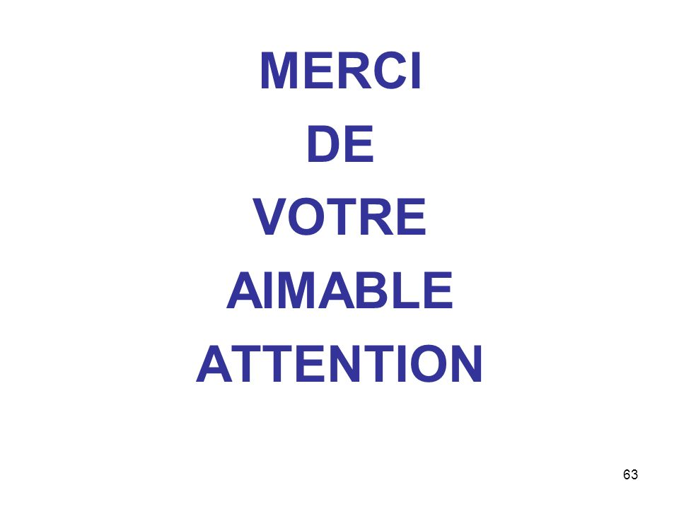63 MERCI DE VOTRE AIMABLE ATTENTION