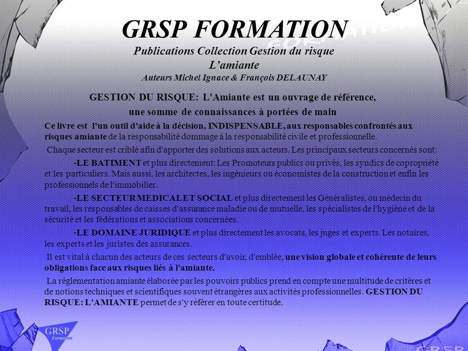 GRSP FORMATION Publications Collection Gestion du risque Lamiante Auteurs Michel Ignace & François DELAUNAY GESTION DU RISQUE: L'Amiante est un ouvrag
