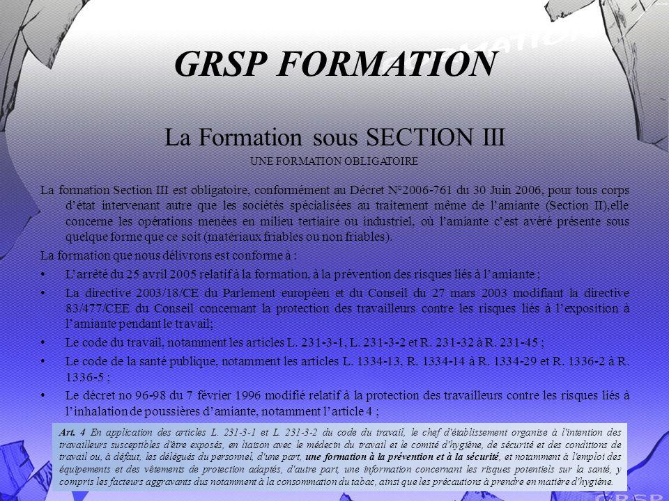 GRSP FORMATION La Formation sous SECTION III UNE FORMATION OBLIGATOIRE La formation Section III est obligatoire, conformément au Décret N°2006-761 du
