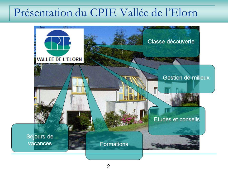 Présentation du CPIE Vallée de lElorn Classe découverte Séjours de vacances Gestion de milieux Formations Etudes et conseils 2