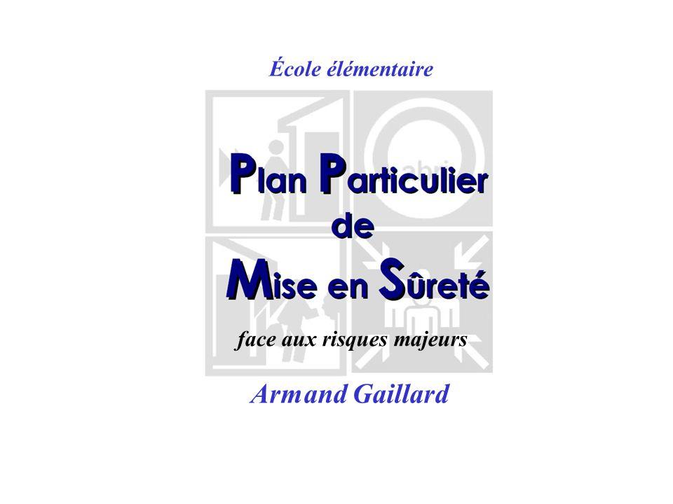 P.P.M.S. Armand Gaillard face aux risques majeurs École élémentaire