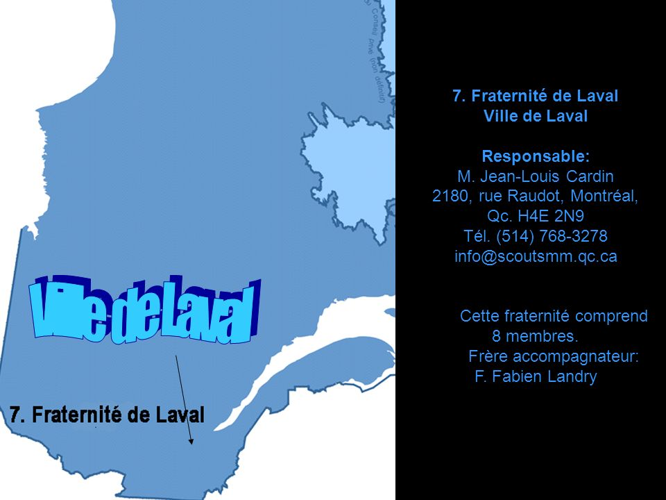 6.Fraternité de Chicoutimi-La Baie Ville de Chicoutimi et La Baie Responsable: M.