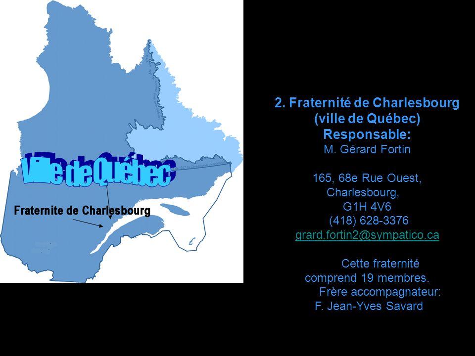 1.Fraternité de Beauceville. (Ville de Beauceville en Beauce) Responsables: M.
