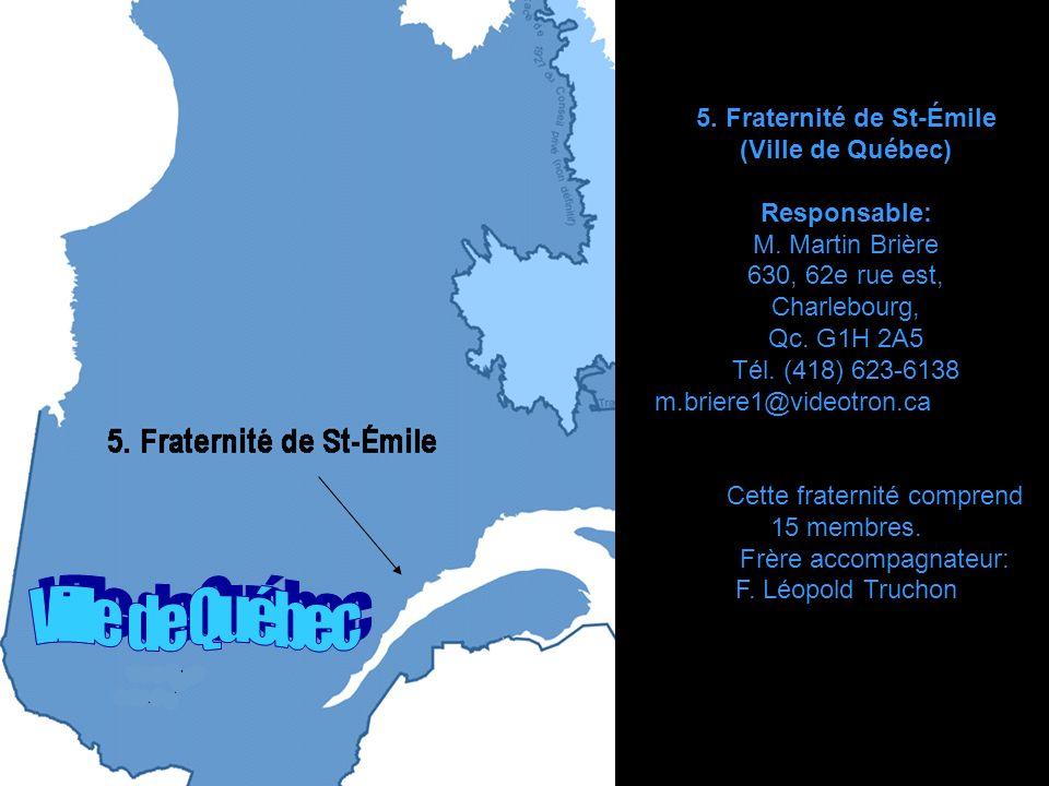 4.Fraternité de Desbiens ville de Desbiens (au Lac St-Jean) Responsable: M.