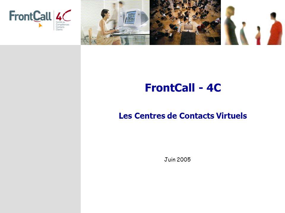FrontCall - 4C Les Centres de Contacts Virtuels Juin 2005