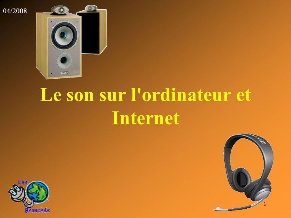 1 Le son sur l'ordinateur et Internet 04/2008
