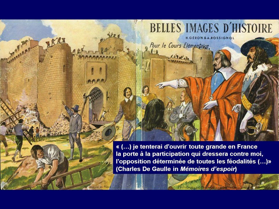 « (…) je tenterai d'ouvrir toute grande en France la porte à la participation qui dressera contre moi, l'opposition déterminée de toutes les féodalité