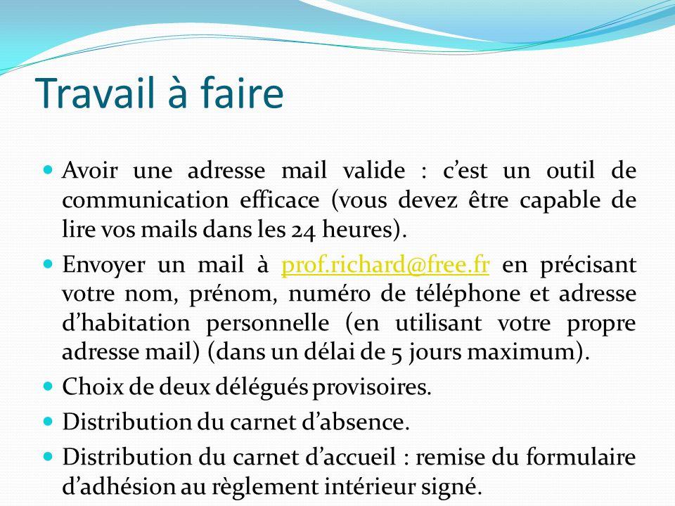 Travail à faire Avoir une adresse mail valide : cest un outil de communication efficace (vous devez être capable de lire vos mails dans les 24 heures)