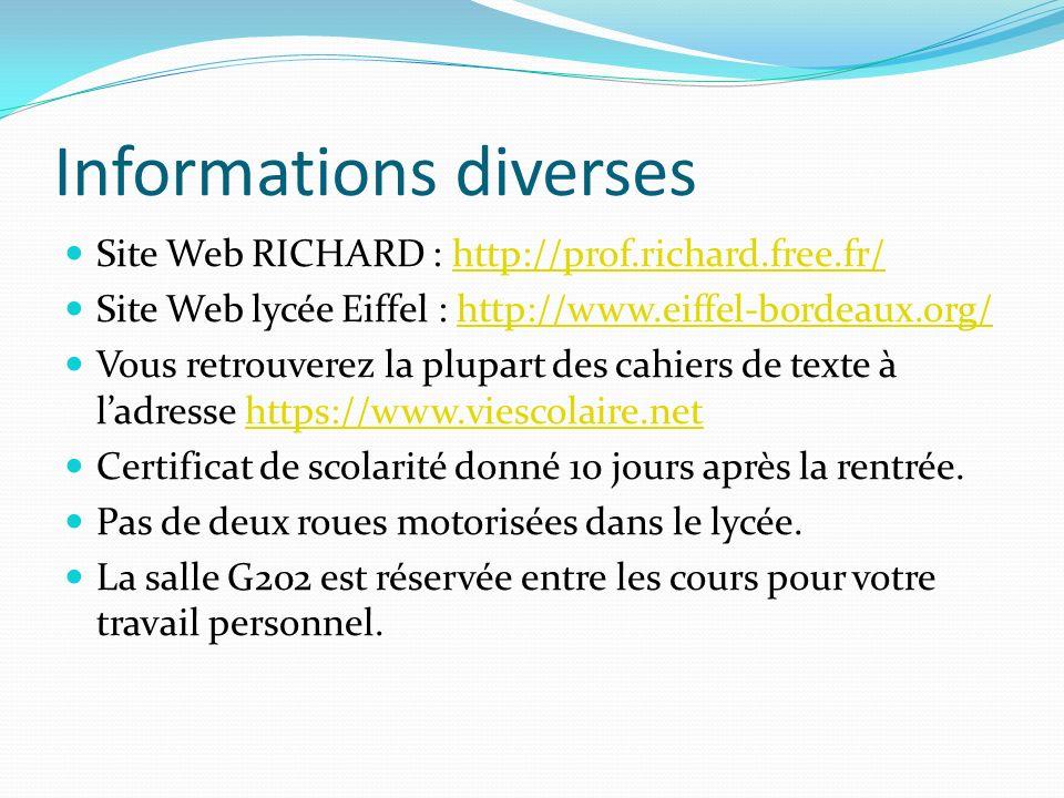 Informations diverses Site Web RICHARD : http://prof.richard.free.fr/http://prof.richard.free.fr/ Site Web lycée Eiffel : http://www.eiffel-bordeaux.o